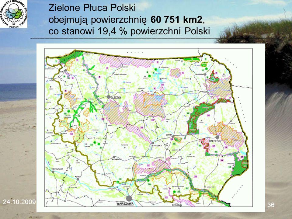 24.10.2009 Seminarium WMiIŚ36 Zielone Płuca Polski obejmują powierzchnię 60 751 km2, co stanowi 19,4 % powierzchni Polski_____________________________