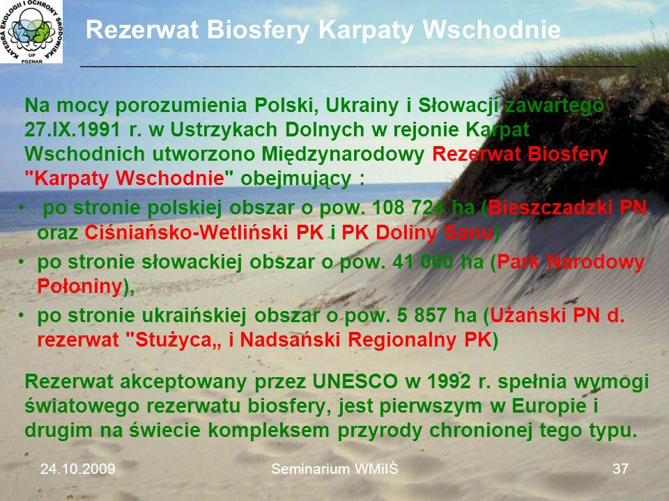 Rezerwat Biosfery Karpaty Wschodnie Na mocy porozumienia Polski, Ukrainy i Słowacji zawartego 27.IX.1991 r. w Ustrzykach Dolnych w rejonie Karpat Wsch