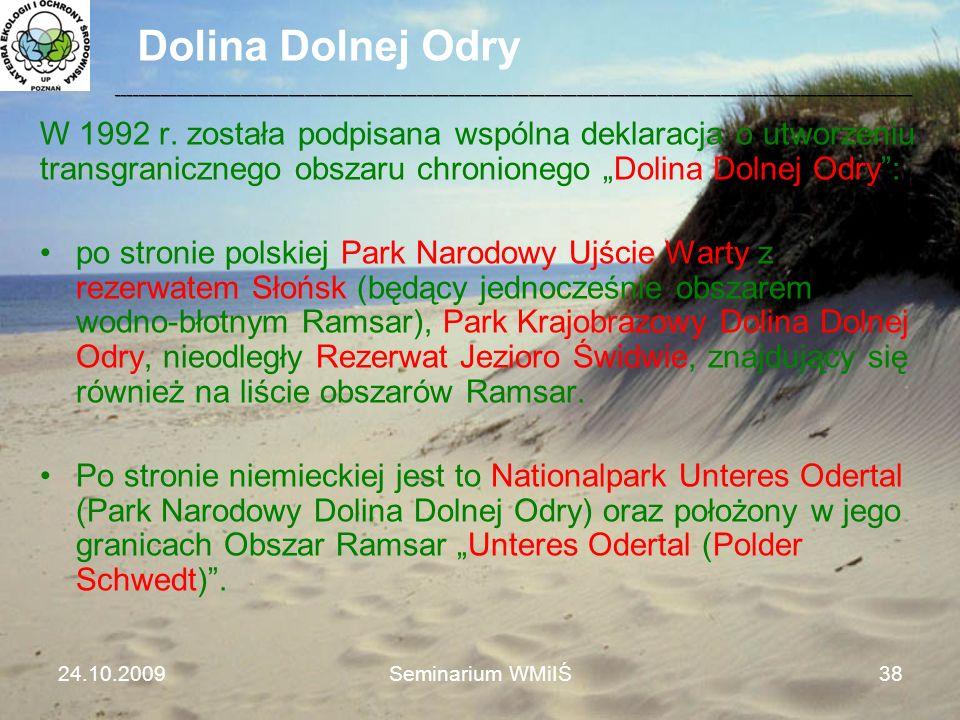 Dolina Dolnej Odry W 1992 r. została podpisana wspólna deklaracja o utworzeniu transgranicznego obszaru chronionego Dolina Dolnej Odry: po stronie pol