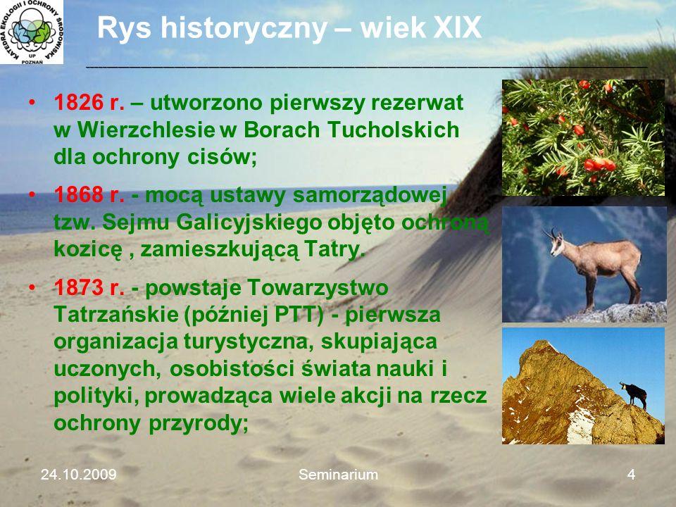 Rys historyczny – wiek XIX 1826 r. – utworzono pierwszy rezerwat w Wierzchlesie w Borach Tucholskich dla ochrony cisów; 1868 r. - mocą ustawy samorząd