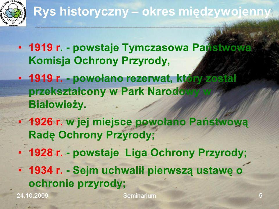 Rys historyczny – okres międzywojenny 1919 r. - powstaje Tymczasowa Państwowa Komisja Ochrony Przyrody, 1919 r. - powołano rezerwat, który został prze