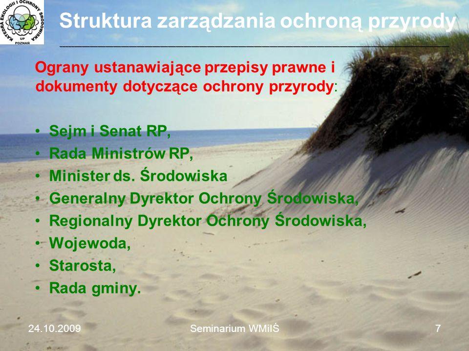 Struktura zarządzania ochroną przyrody Ograny ustanawiające przepisy prawne i dokumenty dotyczące ochrony przyrody: Sejm i Senat RP, Rada Ministrów RP