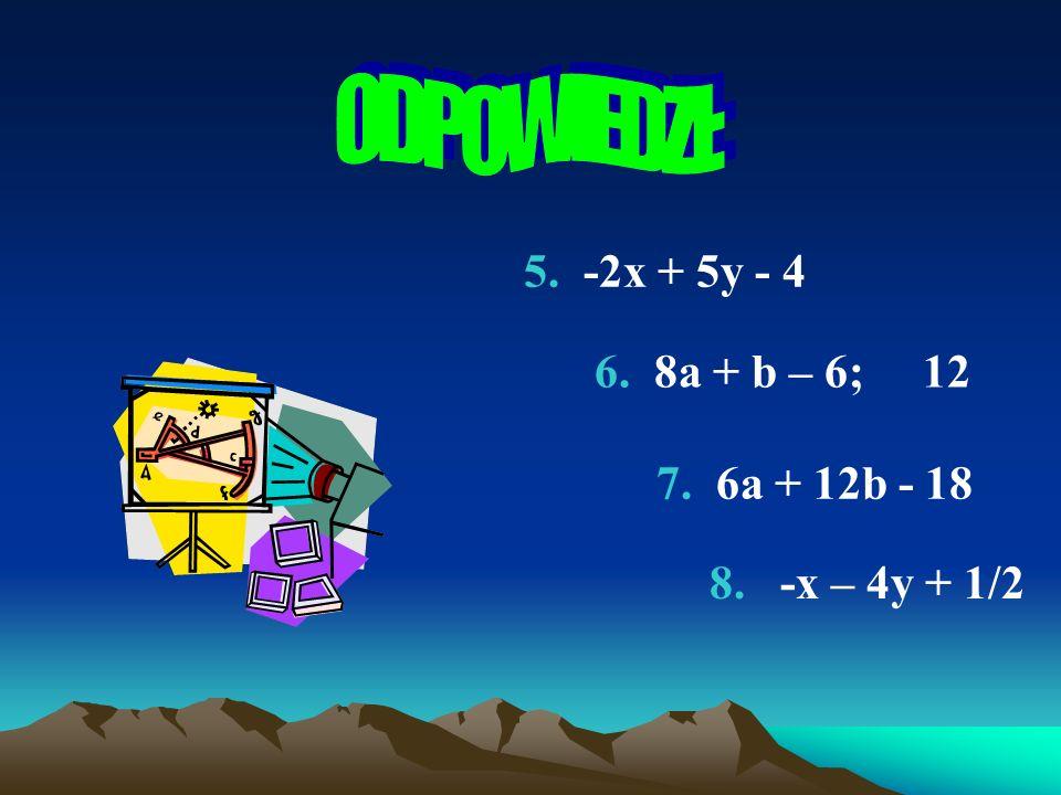 1. x + 5 2. 3,08n + 12,90 3. -3 4. -3a, -b, 8