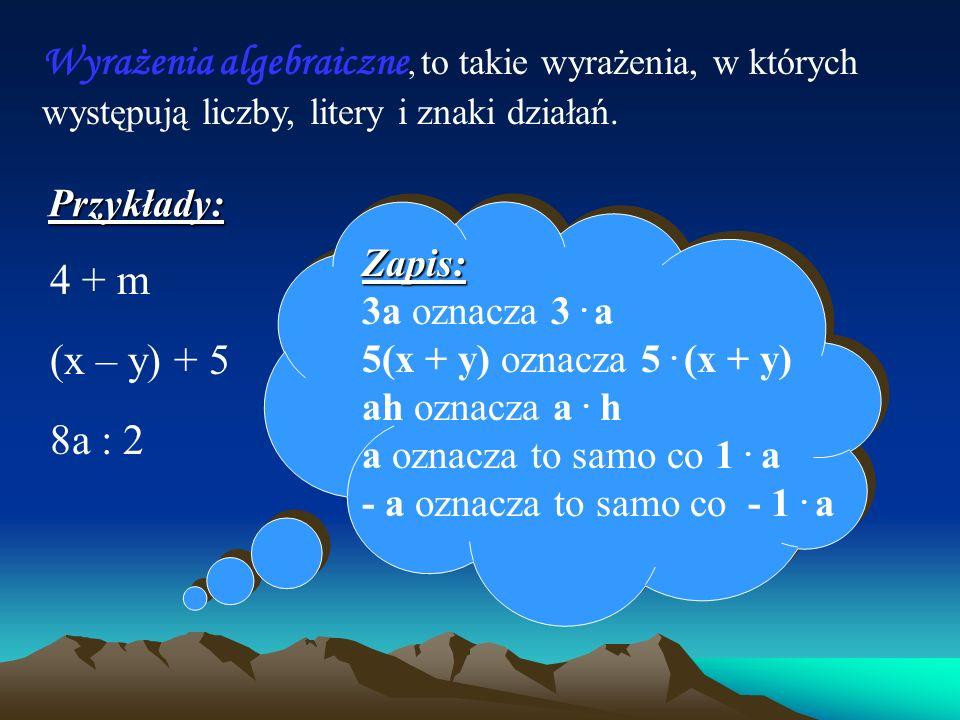 Wyrażenia algebraiczne, to takie wyrażenia, w których występują liczby, litery i znaki działań.