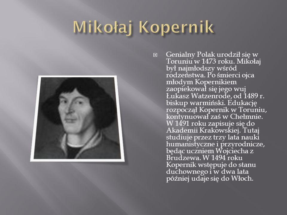 Genialny Polak urodził się w Toruniu w 1473 roku. Mikołaj był najmłodszy wśród rodzeństwa. Po śmierci ojca młodym Kopernikiem zaopiekował się jego wuj