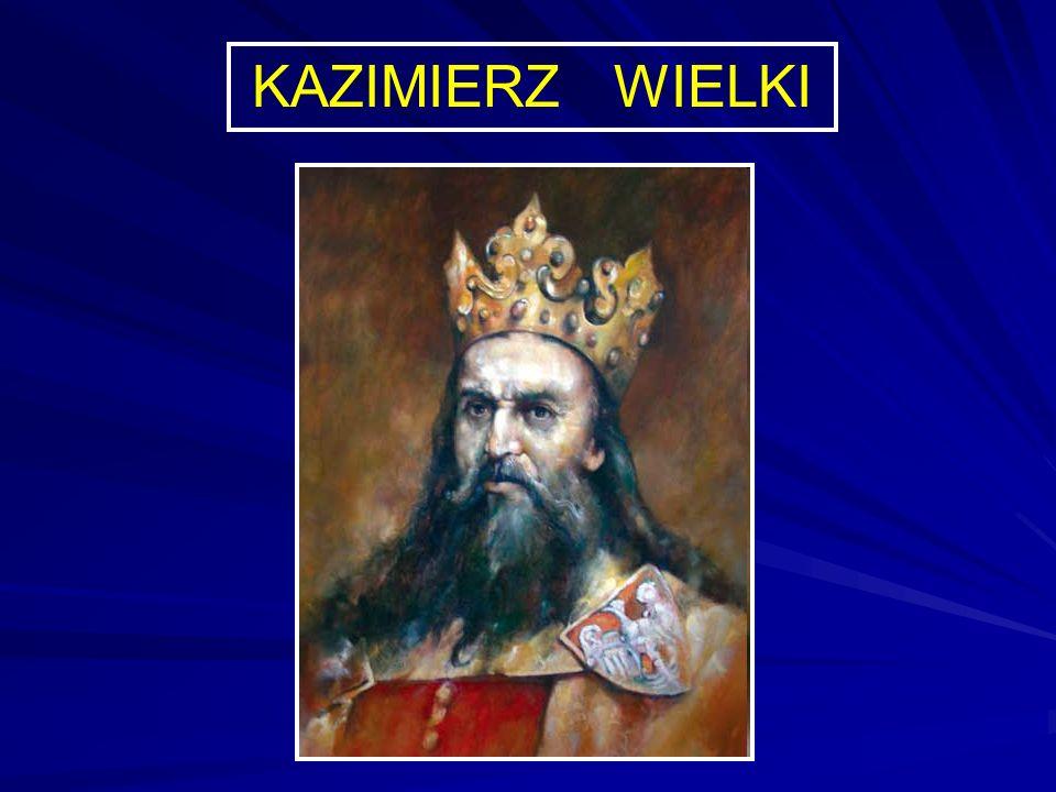 Kazimierz Wielki lub Kazimierz III Wielki (ur.30 kwietnia 1310, zm.