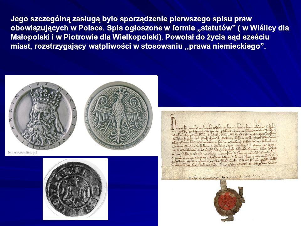 Jego szczególną zasługą było sporządzenie pierwszego spisu praw obowiązujących w Polsce. Spis ogłoszone w formie statutów ( w Wiślicy dla Małopolski i