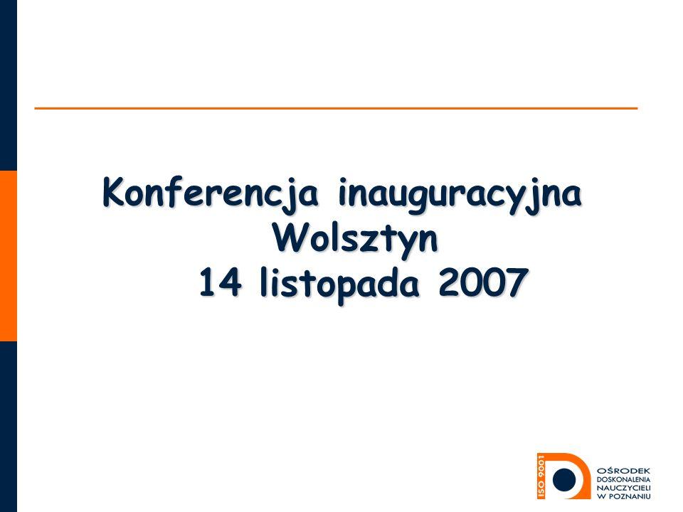 Konferencja inauguracyjna Wolsztyn 14 listopada 2007
