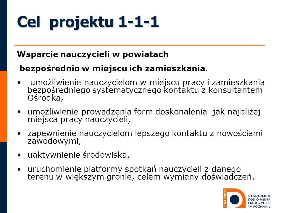 Cel projektu 1-1-1 Wsparcie nauczycieli w powiatach bezpośrednio w miejscu ich zamieszkania.