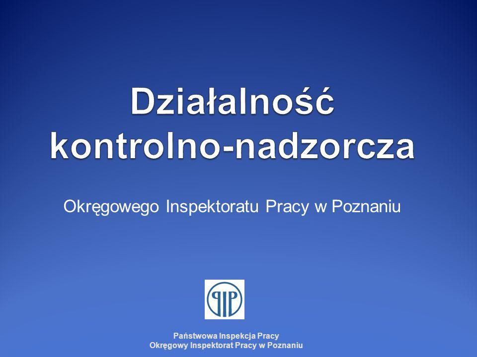 Okręgowego Inspektoratu Pracy w Poznaniu Państwowa Inspekcja Pracy Okręgowy Inspektorat Pracy w Poznaniu