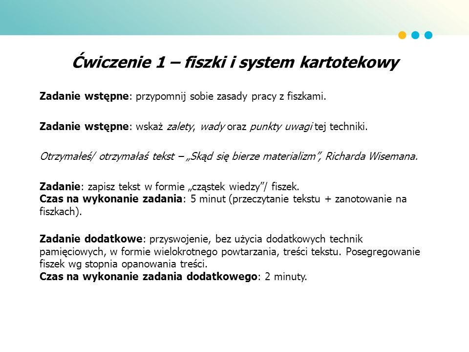 Ćwiczenie 1 – fiszki i system kartotekowy Zadanie wstępne: przypomnij sobie zasady pracy z fiszkami.