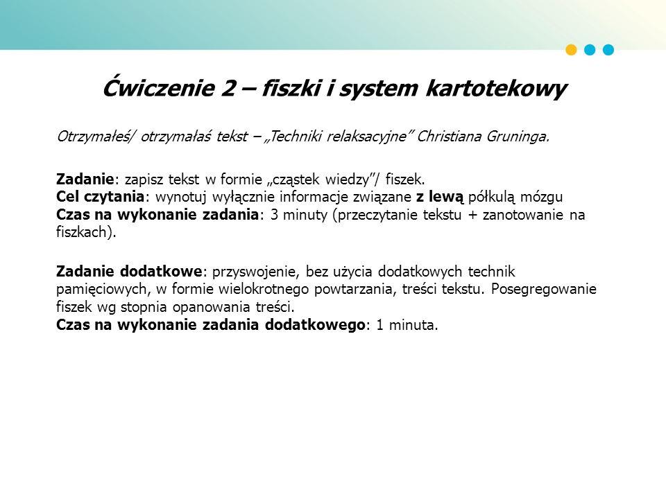 Ćwiczenie 2 – fiszki i system kartotekowy Otrzymałeś/ otrzymałaś tekst – Techniki relaksacyjne Christiana Gruninga. Zadanie: zapisz tekst w formie czą