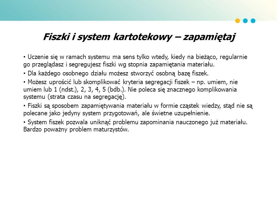 Fiszki i system kartotekowy – zapamiętaj Uczenie się w ramach systemu ma sens tylko wtedy, kiedy na bieżąco, regularnie go przeglądasz i segregujesz f