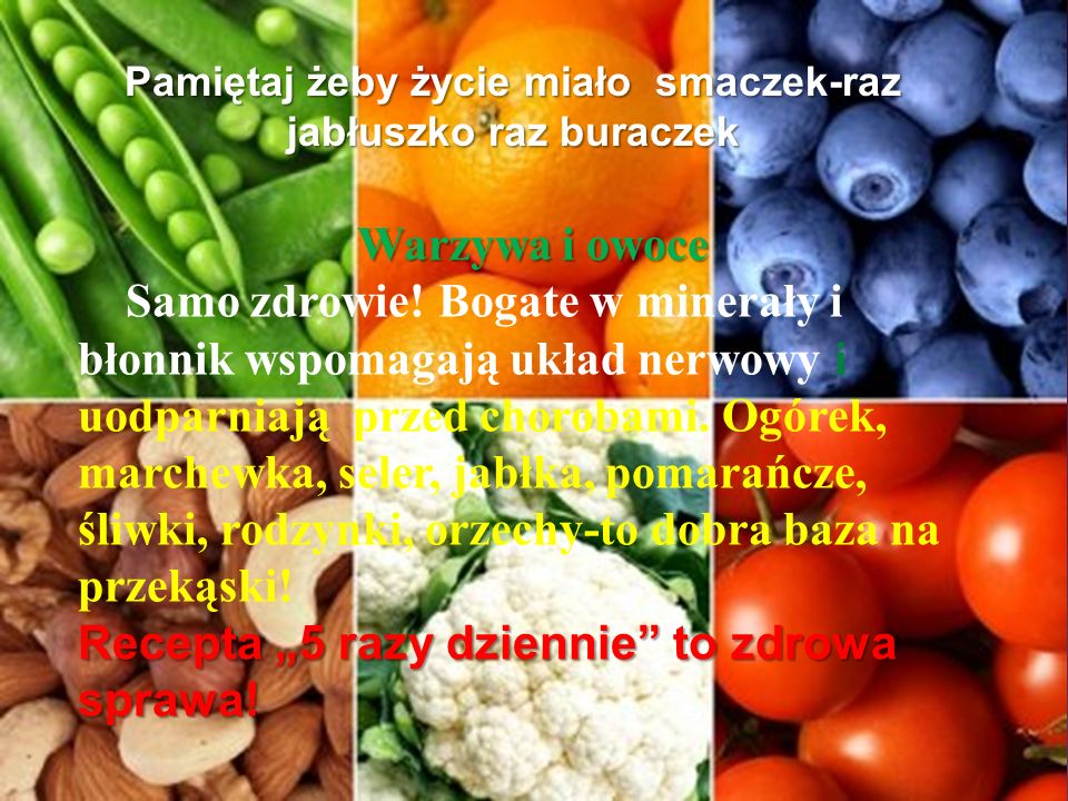Pamiętaj żeby życie miało smaczek-raz jabłuszko raz buraczek Warzywa i owoce Samo zdrowie.