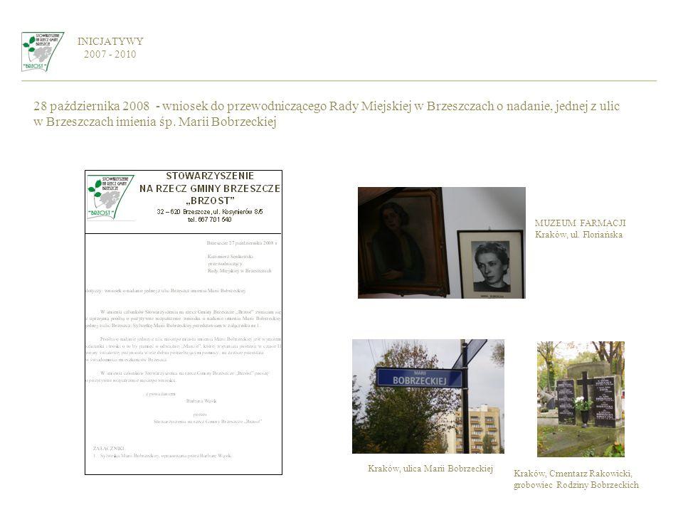 INICJATYWY 2007 - 2010 28 października 2008 - wniosek do przewodniczącego Rady Miejskiej w Brzeszczach o nadanie, jednej z ulic w Brzeszczach imienia