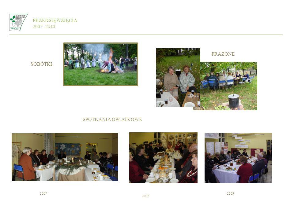 PRZEDSIĘWZIĘCIA 2007 -2010 SOBÓTKI SPOTKANIA OPŁATKOWE PRAŻONE 2008 20092007