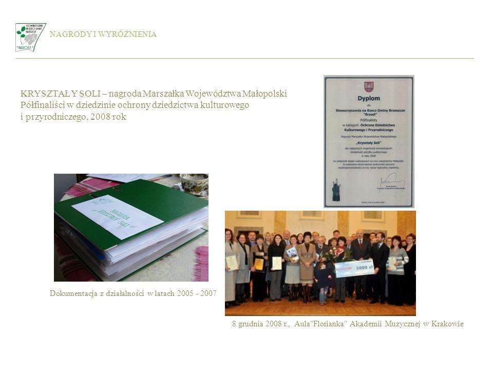 NAGRODY I WYRÓŻNIENIA KRYSZTAŁY SOLI – nagroda Marszałka Województwa Małopolski Półfinaliści w dziedzinie ochrony dziedzictwa kulturowego i przyrodnic