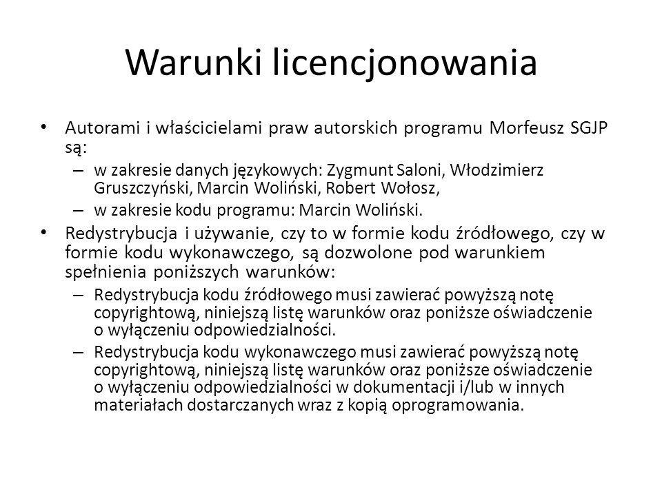 Warunki licencjonowania Autorami i właścicielami praw autorskich programu Morfeusz SGJP są: – w zakresie danych językowych: Zygmunt Saloni, Włodzimier