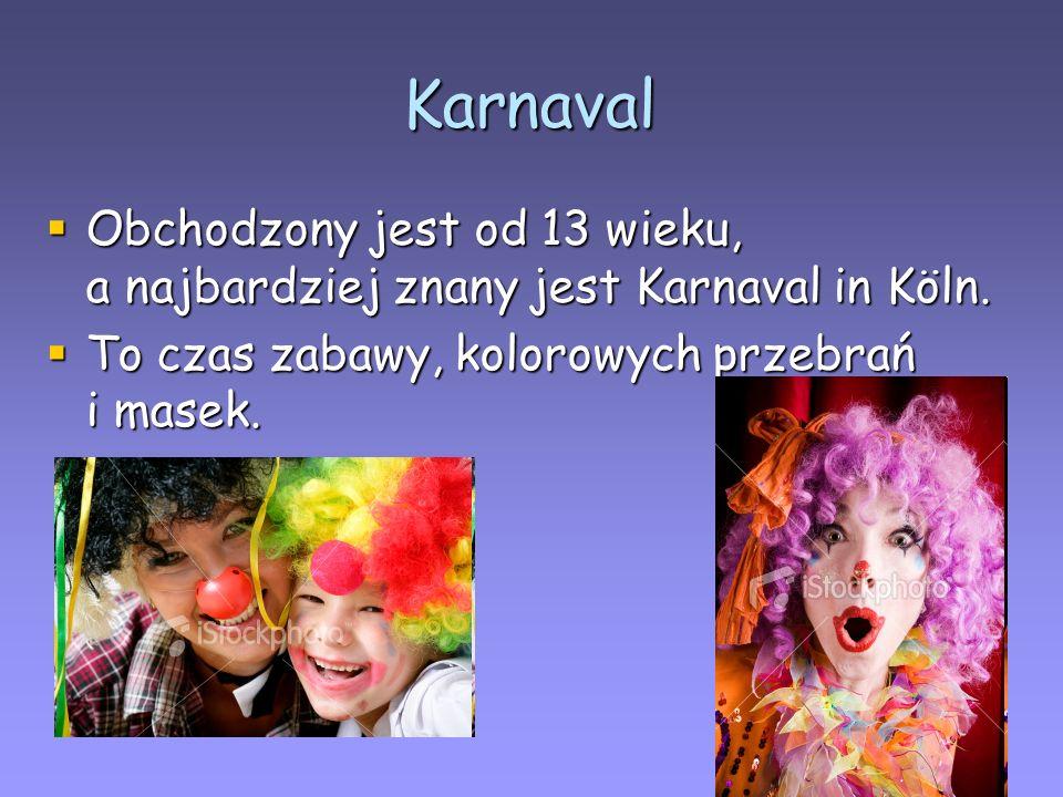 Karnaval Obchodzony jest od 13 wieku, a najbardziej znany jest Karnaval in Köln. To czas zabawy, kolorowych przebrań i masek.