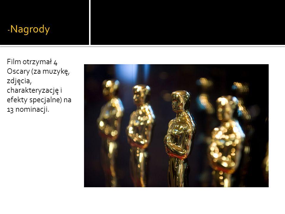 - Nagrody Otrzymał również 2 MTV Movie Awards w kategoriach Najlepszy Film i Przełomowa Rola Męska (za rolę Orlando Blooma).