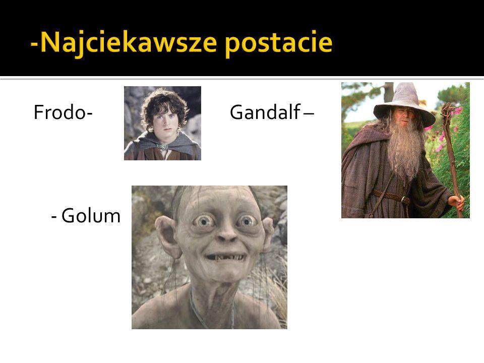 Frodo- Gandalf – - Golum