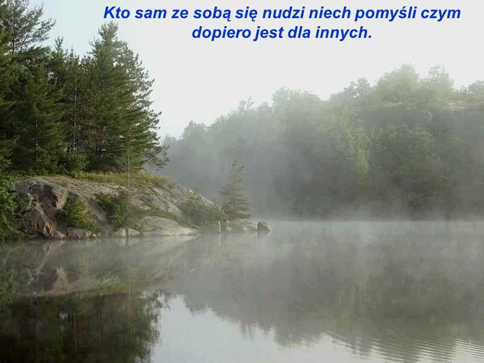 Wody w usta nabiera zwykle ten, kto źle pływa w potoku słów.