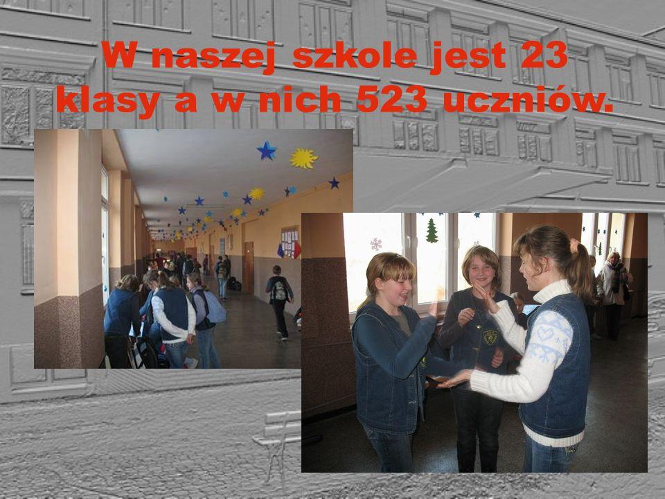 W naszej szkole jest 23 klasy a w nich 523 uczniów.