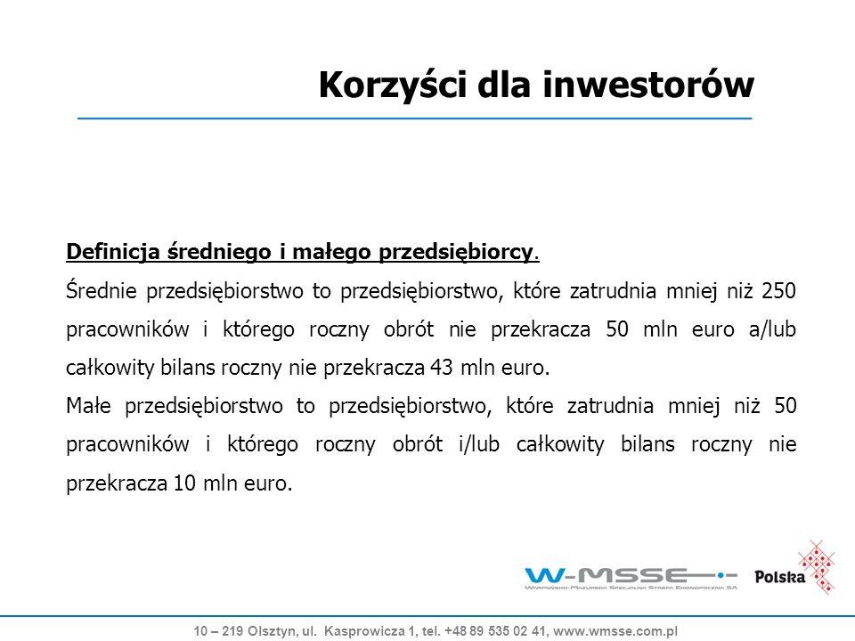 Korzyści dla inwestorów 10 – 219 Olsztyn, ul. Kasprowicza 1, tel.