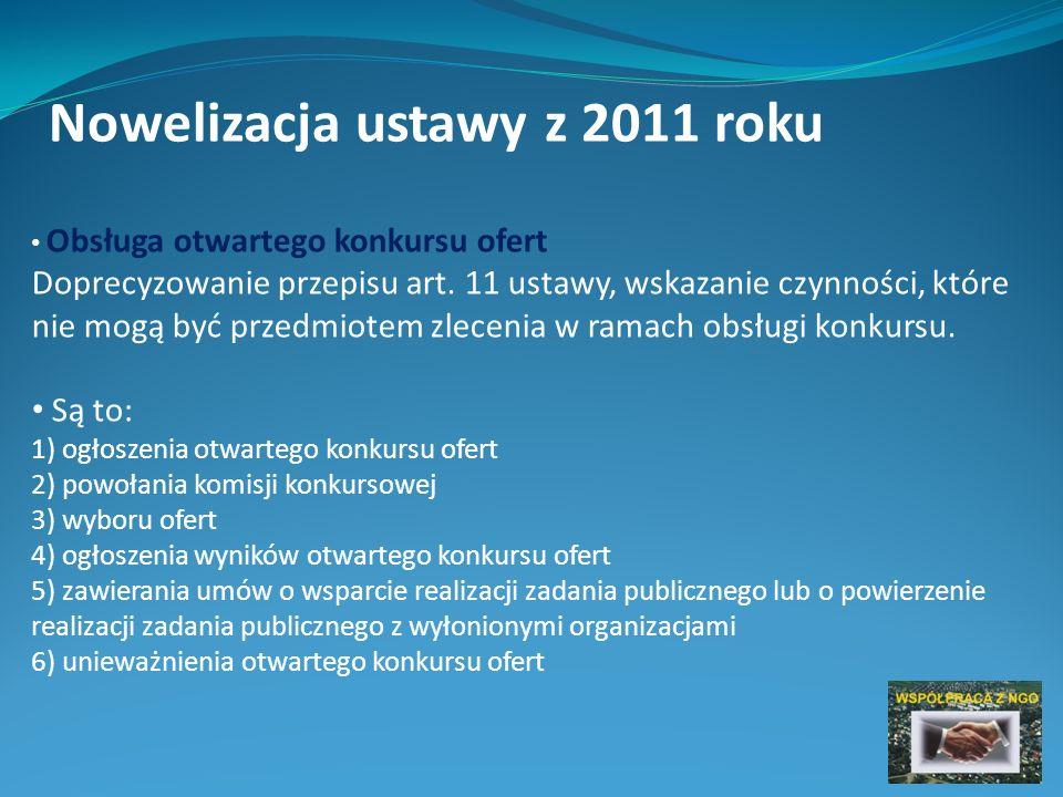Nowelizacja ustawy z 2011 roku Obsługa otwartego konkursu ofert Doprecyzowanie przepisu art.
