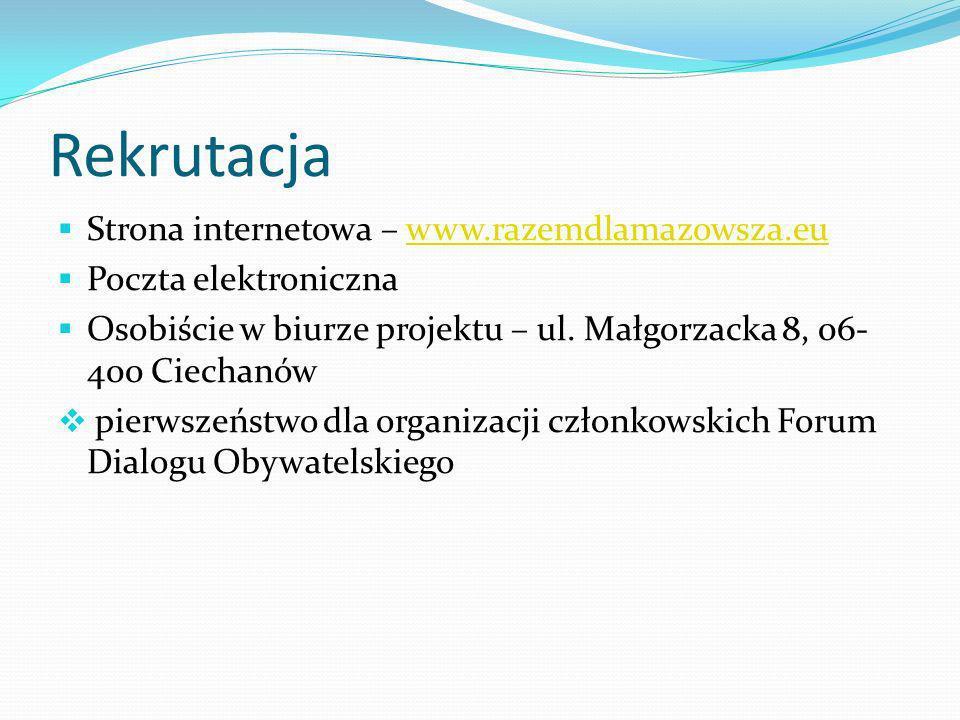 Rekrutacja Strona internetowa – www.razemdlamazowsza.euwww.razemdlamazowsza.eu Poczta elektroniczna Osobiście w biurze projektu – ul.
