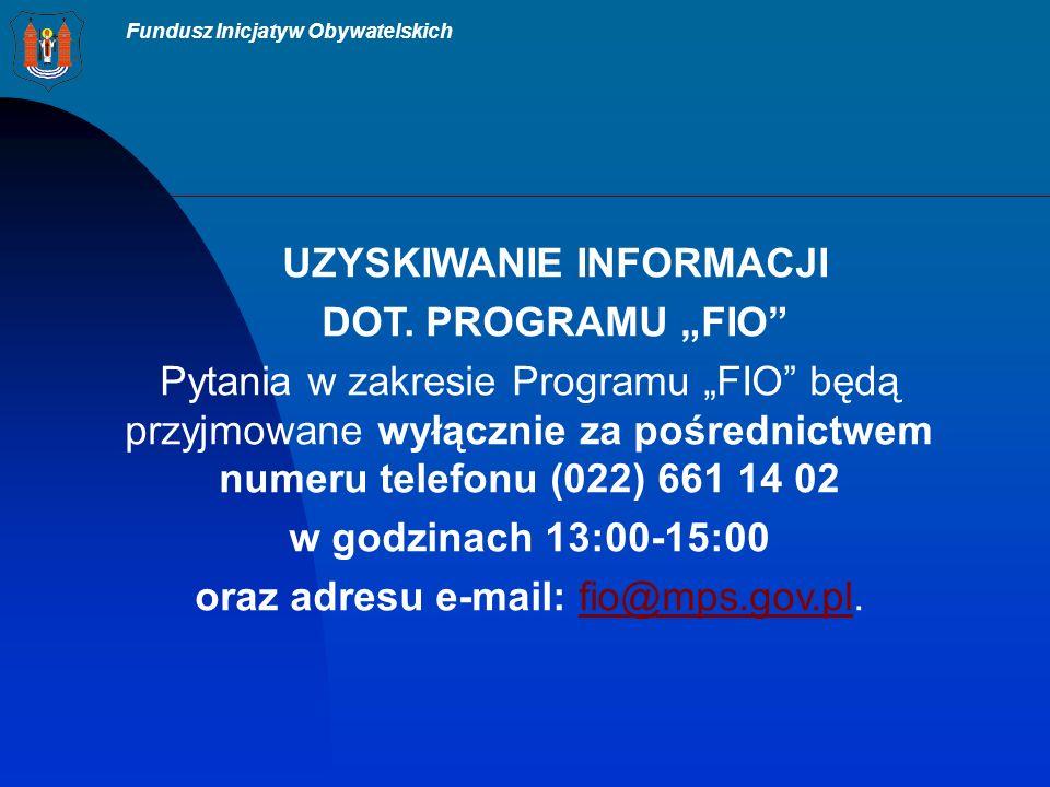 Fundusz Inicjatyw Obywatelskich UZYSKIWANIE INFORMACJI DOT.
