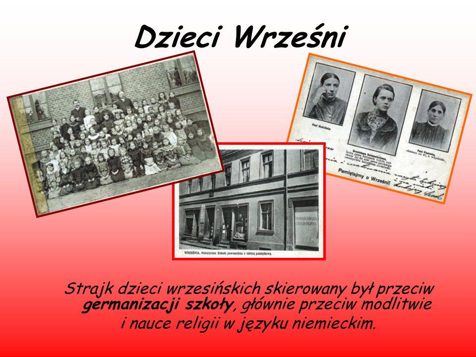 Dzieci Wrześni Strajk dzieci wrzesińskich skierowany był przeciw germanizacji szkoły, głównie przeciw modlitwie i nauce religii w języku niemieckim.