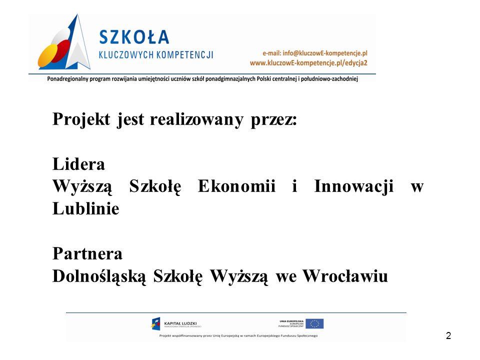 13 Wszystkie informacje o Projekcie znajdują się na stronie www.kluczowE-kompetencje.pl/edycja2
