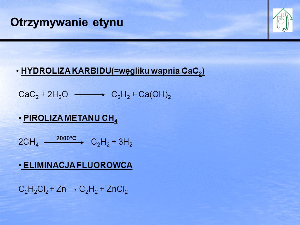 Otrzymywanie etynu HYDROLIZA KARBIDU(=węgliku wapnia CaC 2 ) CaC 2 + 2H 2 O C 2 H 2 + Ca(OH) 2 PIROLIZA METANU CH 4 2CH 4 C 2 H 2 + 3H 2 2000°C ELIMIN