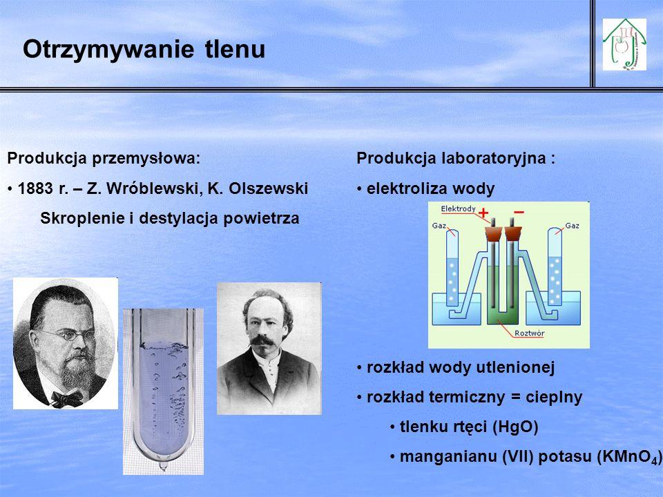 Produkcja przemysłowa: 1883 r.– Z. Wróblewski, K.