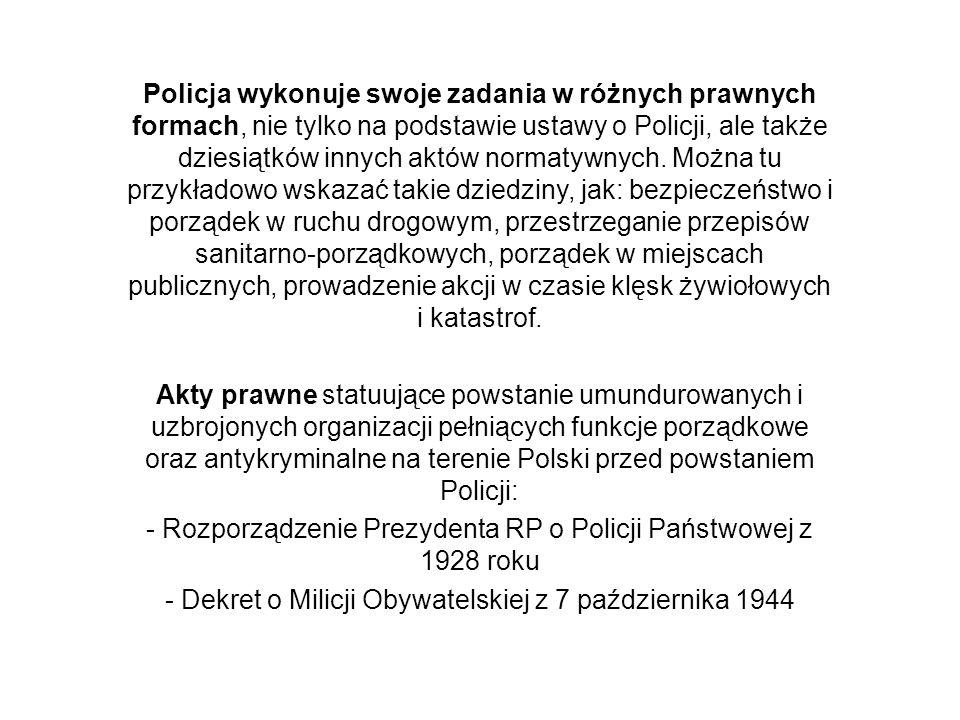 Rozdział 11 Przepisy przejściowe i końcowe Ustawa statuuje rozwiązanie Milicji Obywatelskiej z chwilą utworzenia Policji oraz likwidację urzędów spraw wewnętrznych z chwilą zorganizowania Policji.
