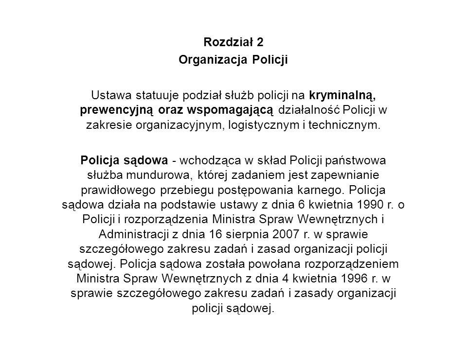 Ustawa precyzuje podmioty wchodzące w skład Policji oraz określa sposób wybierania i odwołania oraz kompetencje i obowiązki centralnego organu administracji rządowej, właściwego w sprawach ochrony bezpieczeństwa ludzi oraz utrzymania bezpieczeństwa i porządku publicznego, którym jest Komendant Główny Policji.