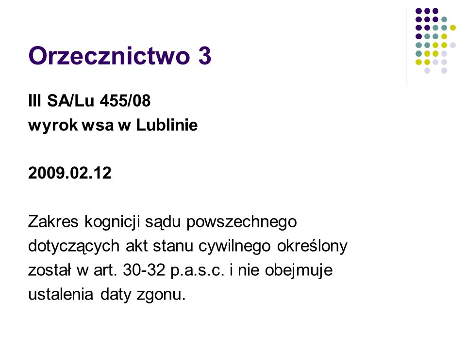Orzecznictwo 3 III SA/Lu 455/08 wyrok wsa w Lublinie 2009.02.12 Zakres kognicji sądu powszechnego dotyczących akt stanu cywilnego określony został w a