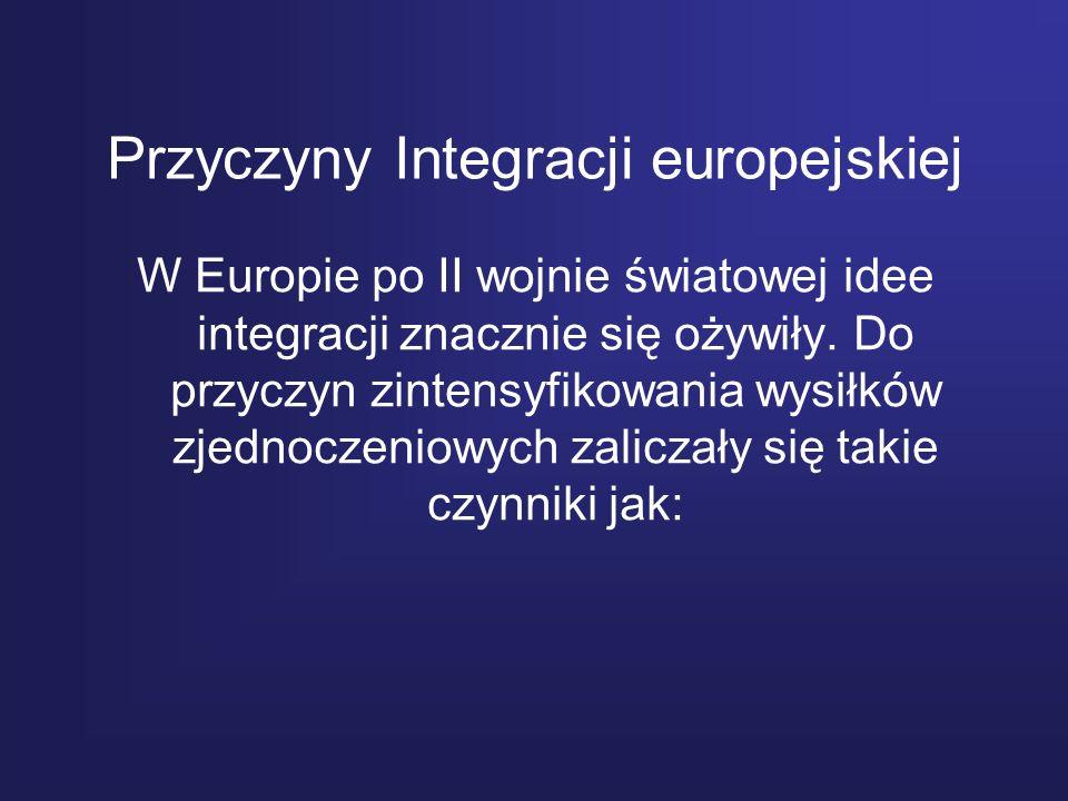 Przyczyny Integracji europejskiej W Europie po II wojnie światowej idee integracji znacznie się ożywiły. Do przyczyn zintensyfikowania wysiłków zjedno