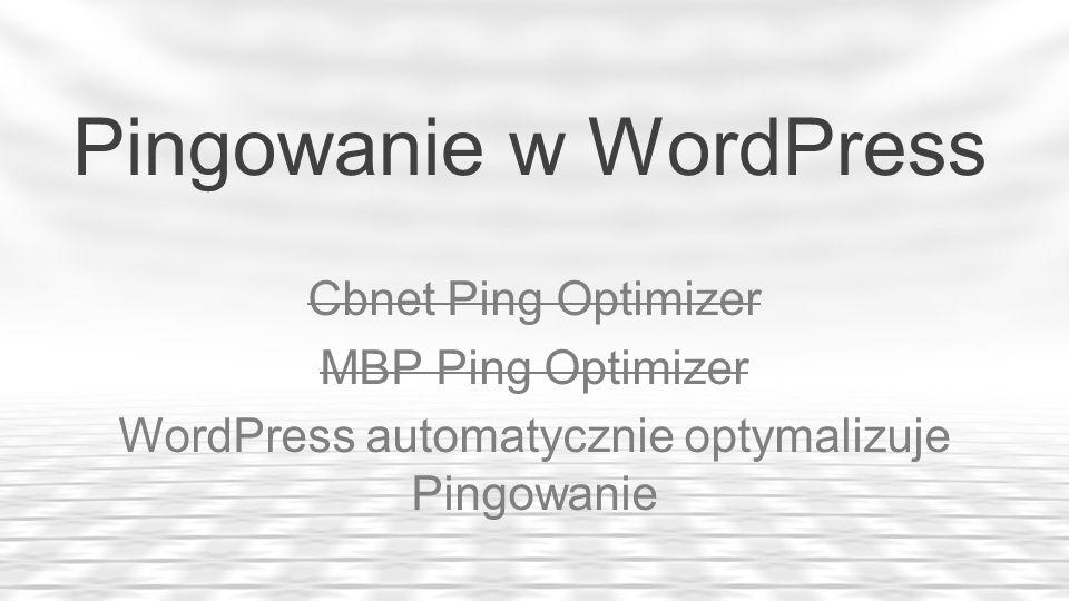 Pingowanie w WordPress Cbnet Ping Optimizer MBP Ping Optimizer WordPress automatycznie optymalizuje Pingowanie