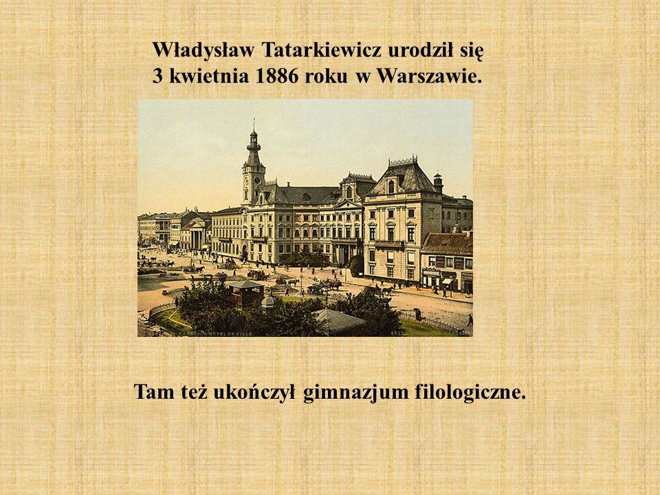 Władysław Tatarkiewicz urodził się 3 kwietnia 1886 roku w Warszawie. Tam też ukończył gimnazjum filologiczne.