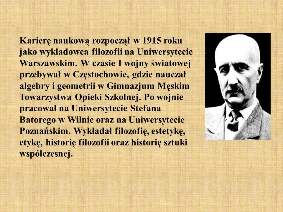 Karierę naukową rozpoczął w 1915 roku jako wykładowca filozofii na Uniwersytecie Warszawskim. W czasie I wojny światowej przebywał w Częstochowie, gdz