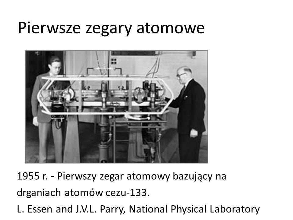 Pierwsze zegary atomowe 1955 r.- Pierwszy zegar atomowy bazujący na drganiach atomów cezu-133.