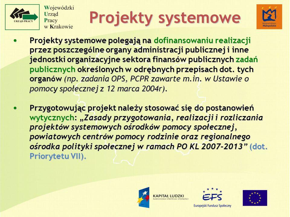 Projekty systemowe polegają na dofinansowaniu realizacji przez poszczeg ó lne organy administracji publicznej i inne jednostki organizacyjne sektora f