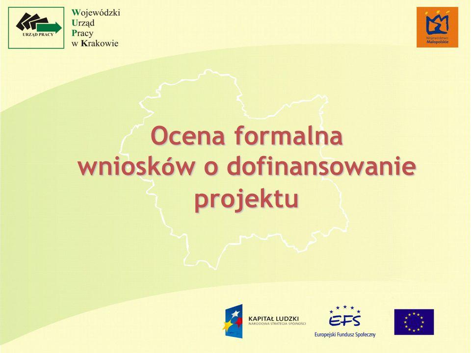 Ocena formalna wniosk ó w o dofinansowanie projektu