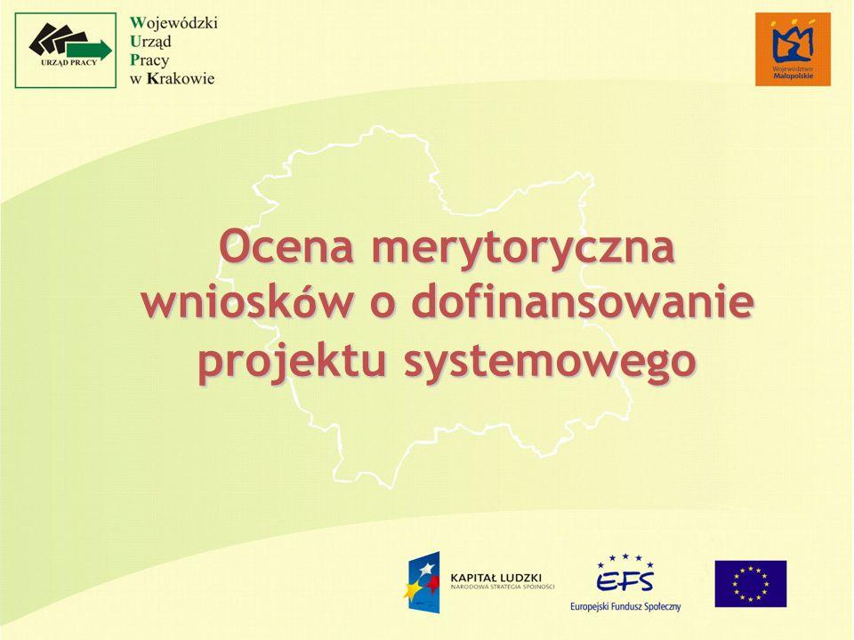 Ocena merytoryczna wniosk ó w o dofinansowanie projektu systemowego