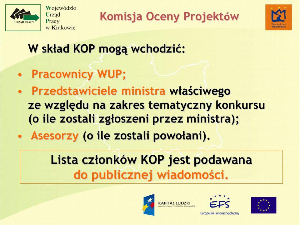 Komisja Oceny Projekt ó w W skład KOP mogą wchodzić: Pracownicy WUP; Pracownicy WUP; Przedstawiciele ministra właściwego ze względu na zakres tematycz