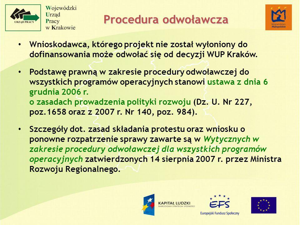 Wnioskodawca, którego projekt nie został wyłoniony do dofinansowania może odwołać się od decyzji WUP Kraków. Podstawę prawną w zakresie procedury odwo