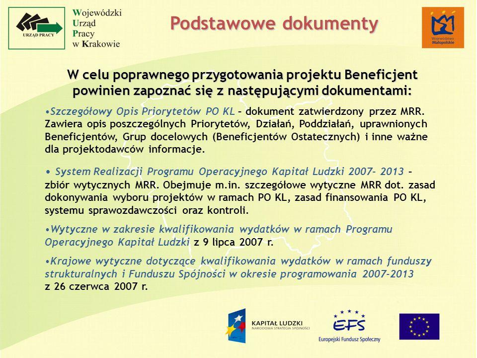 W celu poprawnego przygotowania projektu Beneficjent powinien zapoznać się z następującymi dokumentami: Szczegółowy Opis Priorytetów PO KL – dokument
