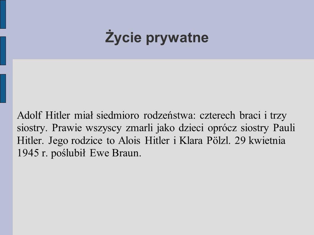 Życie prywatne Adolf Hitler miał siedmioro rodzeństwa: czterech braci i trzy siostry. Prawie wszyscy zmarli jako dzieci oprócz siostry Pauli Hitler. J
